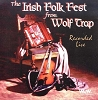 The Irish Folk Fest From Wolf Trap: Recorded Live CD